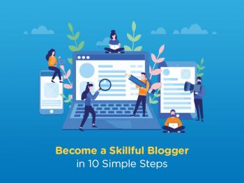 Become a Skillful Blogger in 10 Simple Steps